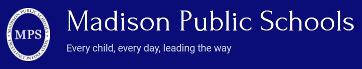 Madison Public Schools Every child, every day, leading the way