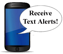 cartoon image of a cell phone with a text bubble. Inside of the bubble is the words Receive Text Alerts!