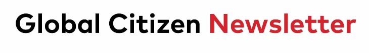 Global Citizen Newsletter